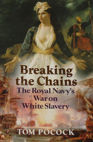 Breaking the Chains, The Royal Navy's War on White Slavery